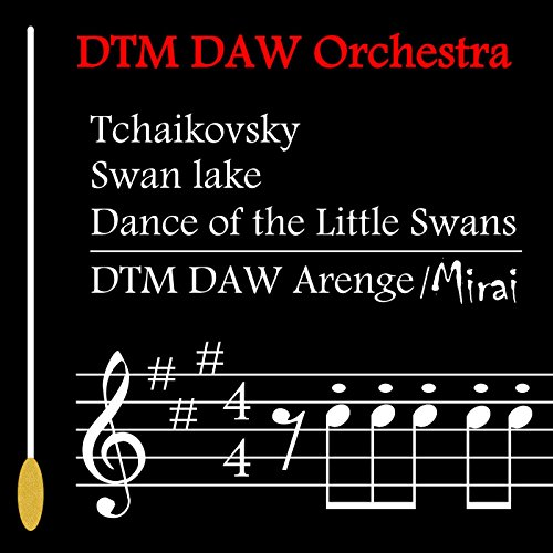 - Tchaikovsky / SwanLake / Dance of the Little Swans