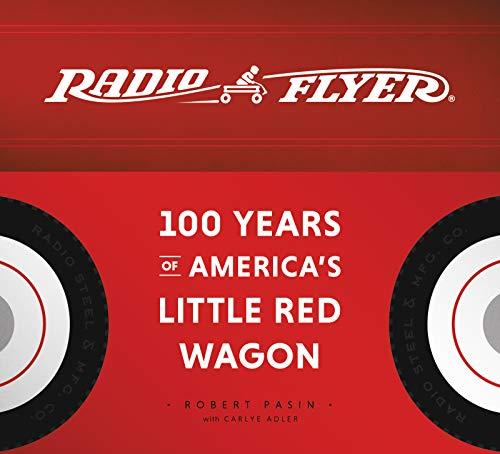 Radio Flyer: 100 Years of America