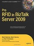 Pro RFID in BizTalk Server 2009, Mark Beckner and Mark Simms, 1430218371