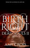 Birthright (Dead Souls Book 2)