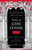 The Variorum Edition of the Poetry of John Donne : The Anniversaries and the Epicedes and Obsequies, Donne, John, 0253318114