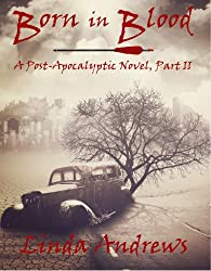 Born in Blood (A Post-Apocalyptic Novel Book 2)