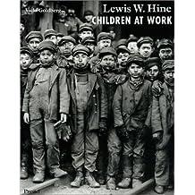 Lewis W. Hine, Children at Work (Photography) by Vicki Goldberg (1999-09-24)