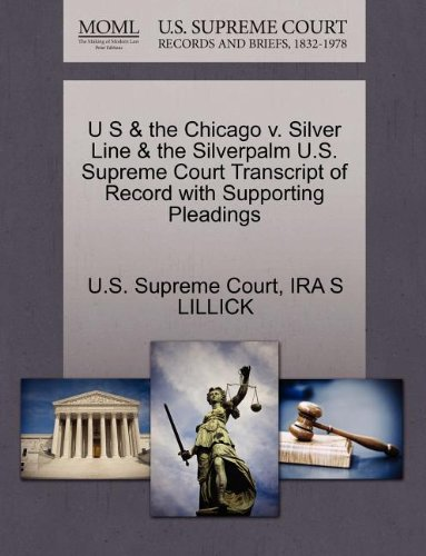 U S & the Chicago v. Silver Line & the Silverpalm U.S. Supreme Court Transcript of Record with Supporting Pleadings