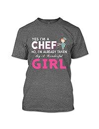 Yes I'm A Chef T Shirt, No I'm Already Taken By A Wonderful Girl T Shirt