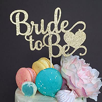 Bride To Be Cake Topper with Heart -Gold Glitter Wedding Bachelorette Party Decoration Supplies