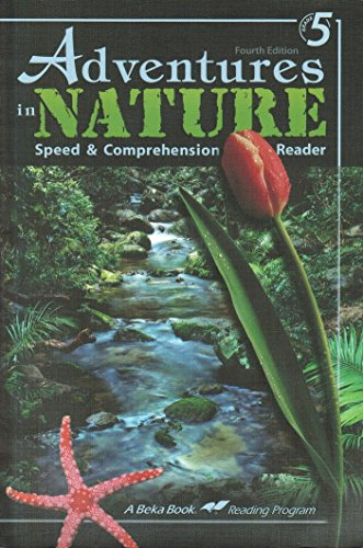 Adventures in Nature Speed and Comprehension Reader [A Beka Book] (5th Grade Reader)