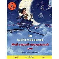 Mi sueño más bonito – Moy samyy prekrasnyy son (español – ruso): Libro infantil bilingüe con audiolibro mp3 descargable, a partir de 3-4 años (Sefa Libros ilustrados en dos idiomas) (Spanish Edition)