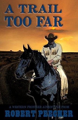 A Trail Too Far: A Western Frontier Adventure (A Rab Sinclair Western Book 1) (Books Audio Western)