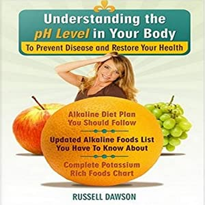 Understanding the pH Level in Your Body to Prevent Disease and Restore Your Health Audiobook