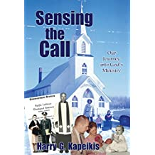 Sensing the Call: Our Journey into God's Ministry (Exile from Latvia Book 3)