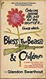 Bless the Beasts and the Children, Glendon F. Swarthout, 067147037X
