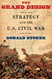 Book cover for The Grand Design: Strategy and the U.S. Civil War