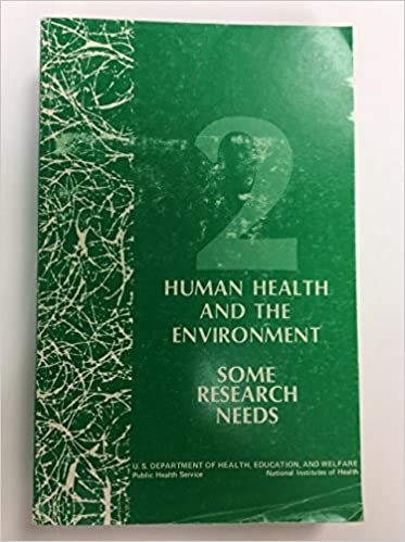 Human Health And The Environment Some Research Needs National Institute Of Environmental Sciences Amazon Books