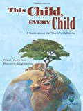 This Child, Every Child: A Book about the World's Children (CitizenKid)