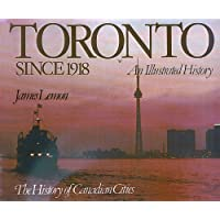Toronto Since 1918: An Illustrated History