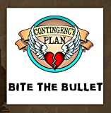 Bite the Bullet by Contingency Plan