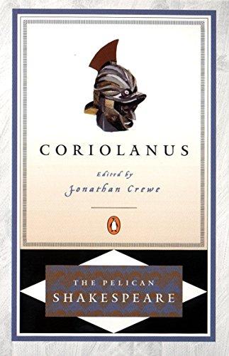 Coriolanus (The Pelican Shakespeare)