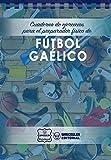 Cuaderno de Ejercicios para el Preparador Físico de Fútbol Gaélico