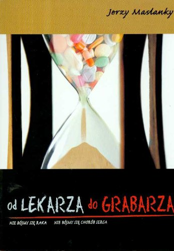 Od lekarza do grabarza: Amazon co uk: Jerzy Maslanky