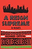 A Reign Supreme, Richard Crystal, 1624670903