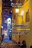 Die Geheimnisse der Inneren Stadt: Verborgene Orte im Alten Wien