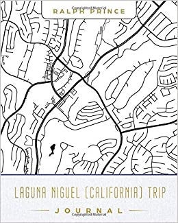 Laguna Niguel California Trip Journal Lined Laguna Niguel