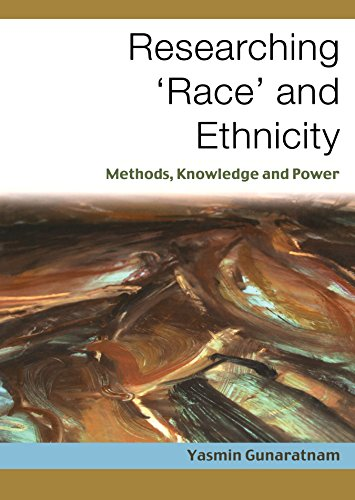 Researching ′Race′ and Ethnicity: Methods, Knowledge and Power (Race Researching)