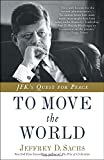 To Move the World, Jeffrey D. Sachs, 0812985125