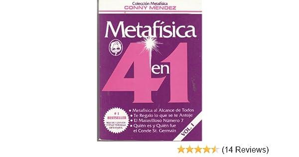 Metafisica 4 en 1 (Volumen I: Metafisica al Alcance de Todos, Te Regalo lo que se te Antoje, El Maravilloso N??mero 7, Qui??n es y Qui??n fue el Conde St. ...