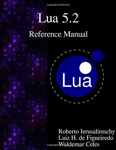 Lua 5.2 Reference Manual ISBN-13 9789888381227