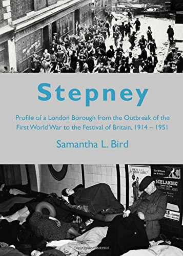 Download Stepney from the Outbreak of the First World War to the Festival of Britain 1914-1951: A Profile of a London Borough During the First Half of the 20th Century pdf epub
