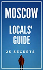 25 Secrets you'd never find out about MOSCOW!Welcome to the most Complete Moscow Travel Guide for Tourists made by locals! Here Is a Preview of What You'll Learn Inside...♥25 Unique activities to do when you are in town♥Best places to eat in ...