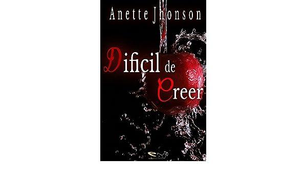 Dificil de creer (Spanish Edition) - Kindle edition by Anette Jhonson. Literature & Fiction Kindle eBooks @ Amazon.com.