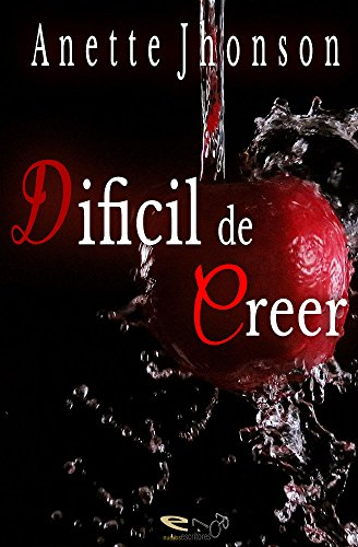 Dificil de creer (Spanish Edition) by [Anette Jhonson]