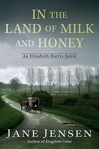 In the Land of Milk and Honey (Elizabeth Harris Novel, An)