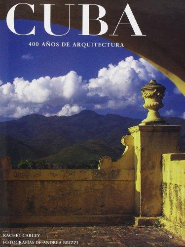 Descargar Libro Cuba. 400 Años De Arquitectura Rachel Carley