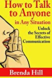 How to Talk to Anyone in Any Situation, Brenda Hill, 1304207080