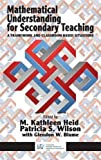 img - for Mathematical Understanding for Secondary Teaching: A Framework and Classroom-Based Situations (HC) book / textbook / text book