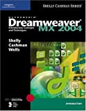 Dreamweaver Mx 2004: Introductory Concepts and Techniques by Thomas J. Cashman (2005-04-14)