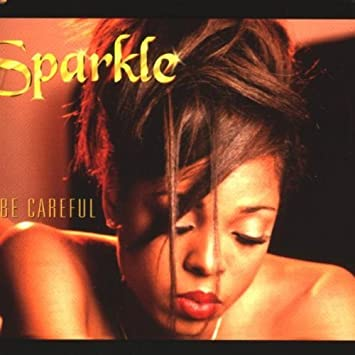 Sparkle Ft R Kelly - Be Careful by Sparkle Ft R Kelly - Amazon com Music