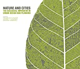 img - for Nature and Cities: The Ecological Imperative in Urban Design and Planning book / textbook / text book