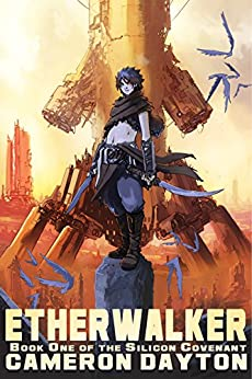 Etherwalker (The Silicon Covenant Book 1) by [Dayton, Cameron]