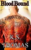 Blood Bound, K. Thomas, 1495924866