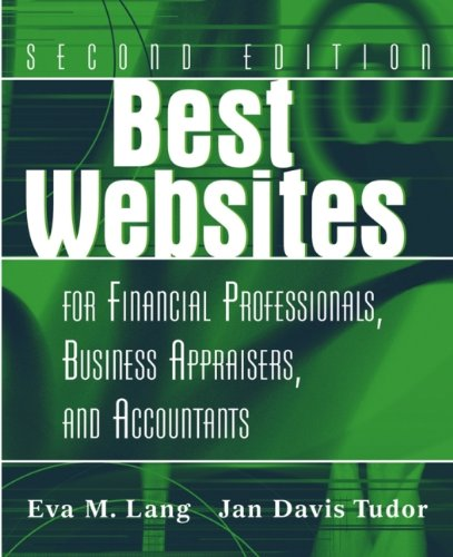 Best Websites for Financial Professionals, Business Appraisers, and Accountants, Second Edition (The Best Business Websites)
