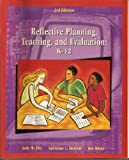 Reflective Planning, Teaching and Evaluation: K-12, Eby, Judy W. and Herrell, Adrienne L., 0130292966