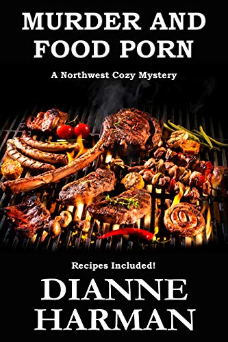 Murder and Food Porn: A Northwest Cozy Mystery (Northwest Cozy Mystery Series Book 8) by [Harman, Dianne]