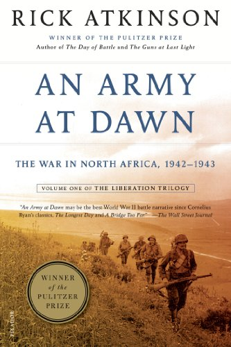 An Army at Dawn: The War in North Africa, 1942-1943, Volume One of the Liberation Trilogy