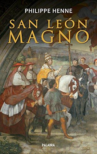 san-leon-magno-ayer-y-hoy-de-la-historia-spanish-edition