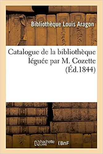 Télécharger en ligne Catalogue de la bibliothèque léguée par M. Cozette epub, pdf